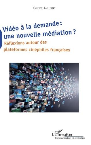 Couverture Vidéo à la demande : une nouvelle médiation ?