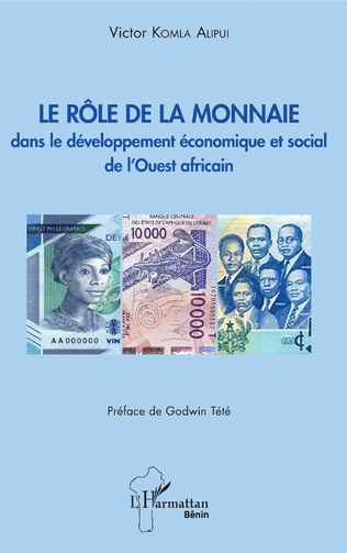 Couverture Le rôle de la monnaie dans le développement économique et social de l'Ouest africain