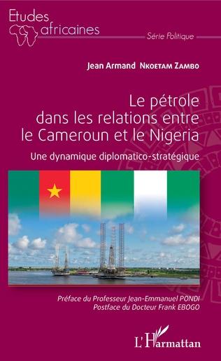Couverture Le pétrole dans les relations entre le Cameroun et le Nigeria