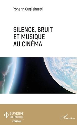 Couverture Silence, bruit, et musique au cinéma