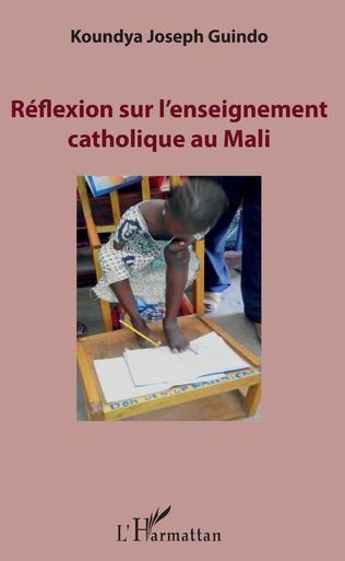 Couverture Réflexion sur l'enseignement catholique au Mali