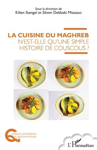 Couverture La cuisine du Maghreb n'est-elle qu'une simple histoire de couscous ?