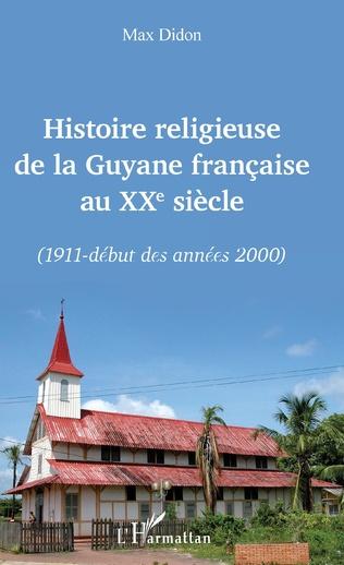 Couverture Histoire religieuse de la Guyane française au XXe siècle