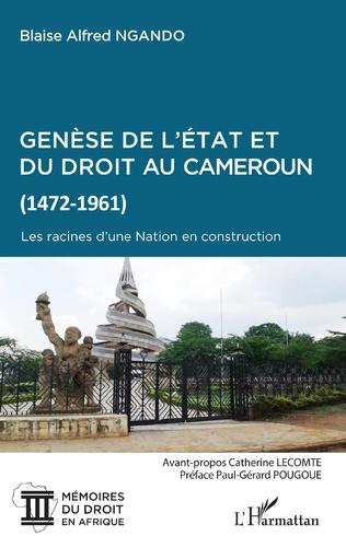 Couverture Genèse de l'Etat et du droit au Cameroun (1472-1961)