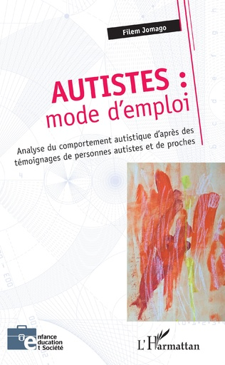 Couverture Autistes : mode d'emploi