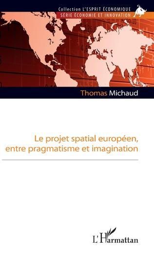 Couverture Le projet spatial européen, entre pragmatisme et imagination