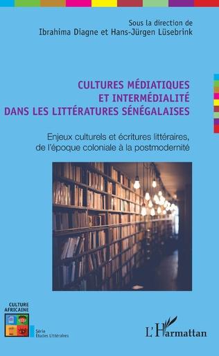 Couverture Cultures médiatiques et intermédialité dans les littératures sénégalaises