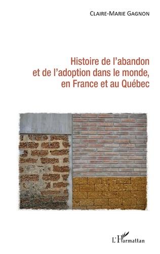 Couverture Histoire de l'abandon et de l'adoption dans le monde, en France et au Québec