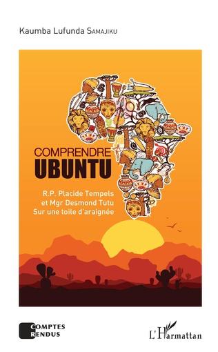 Couverture Comprendre Ubuntu. R.P. Placide Tempels et Mgr Desmond Tutu sur une toile d'araignée