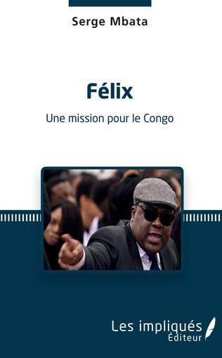 Couverture Félix. Une mission pour le Congo