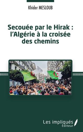 Couverture Secouée par le Hirak : l'Algérie à la croisée des chemins