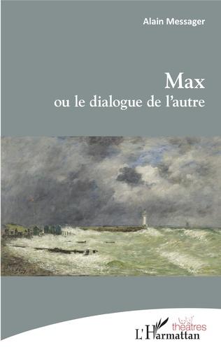 Couverture Max ou le dialogue de l'autre