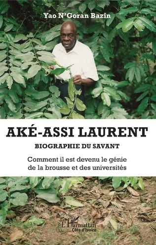 Couverture Aké-Assi Laurent. Biographie du savant