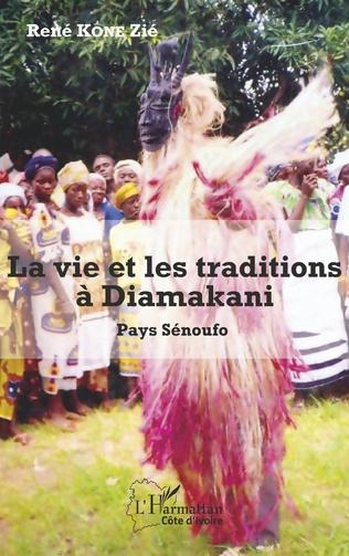 Couverture La vie et les traditions à Diamakani