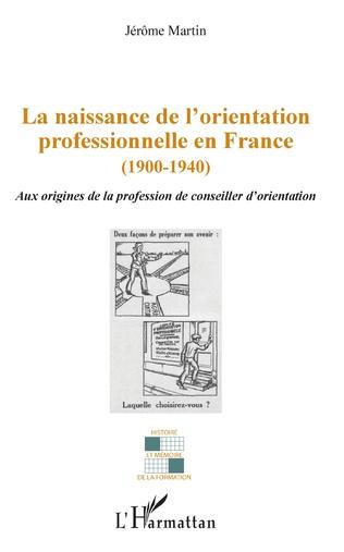 Couverture La naissance de l'orientation professionnelle en France (1900-1940)
