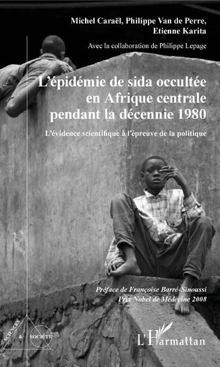 Couverture L'épidémie de sida occultée en Afrique centrale pendant la décennie 1980