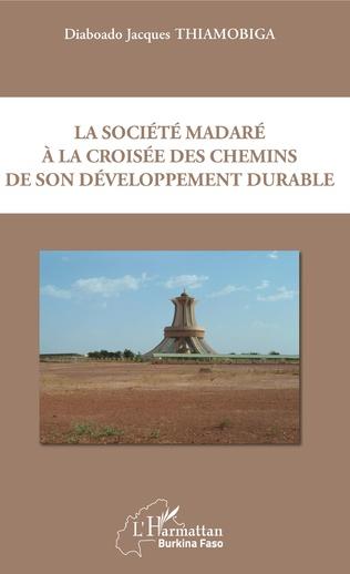 Couverture La société madaré à la croisée des chemins de son développement durable