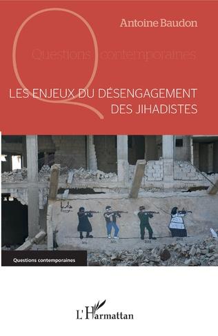 Couverture Les enjeux du désengagement des jihadistes
