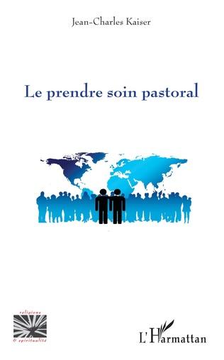Couverture Le prendre soin pastoral