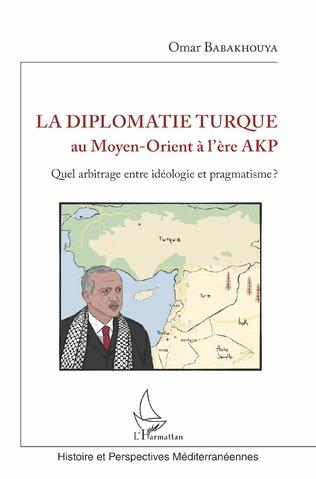 Couverture La diplomatie turque au Moyen-Orient à l'ère AKP