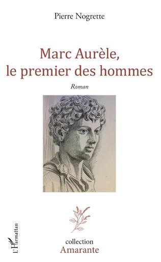 Couverture Marc Aurèle, le premier des hommes