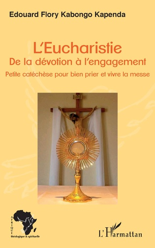 Couverture L'Eucharistie. De la dévotion à l'engagement