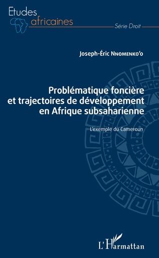 Couverture Problématique foncière et trajectoires de développement en Afrique subsaharienne