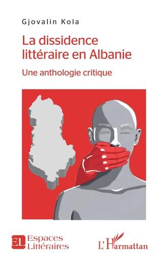 Couverture La dissidence littéraire en Albanie