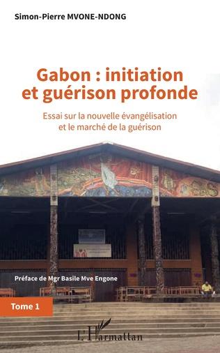 Couverture Gabon : initiation et guérison profonde Tome 1