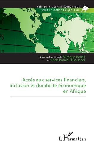 Couverture Accès aux services financiers, inclusion et durabilité économique en Afrique