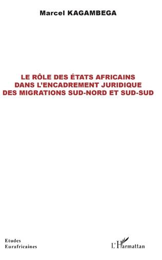 Couverture Le rôle des États africains dans l'encadrement juridique des migrations sud-nord et sud-sud