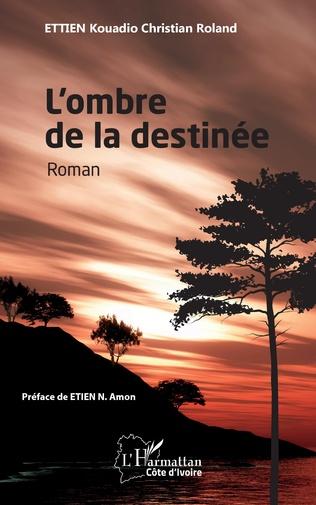 Couverture L'ombre de la destinée. Roman