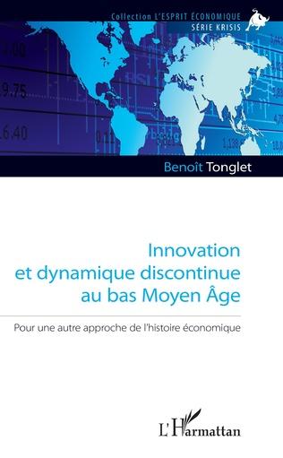 Couverture Innovation et dynamique discontinue au bas Moyen Âge