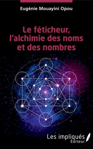 Couverture Le féticheur, l'alchimie des noms et des nombres
