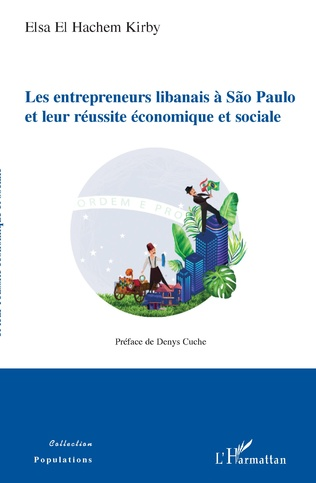 Couverture Les entrepreneurs libanais à  São Paulo et leur réussite économique et sociale