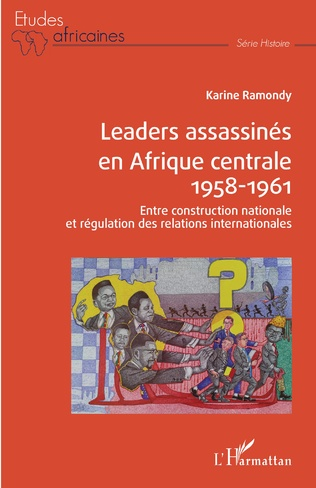 Couverture Leaders assassinés en Afrique centrale 1958-1961