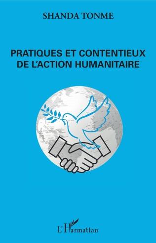 Couverture Pratiques et contentieux de l'action humanitaire