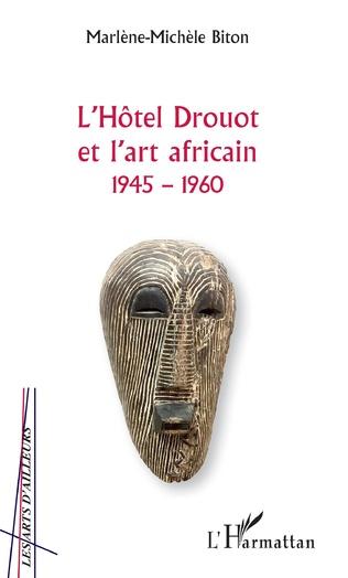 Couverture L'Hôtel Drouot et l'art africain 1945-1960