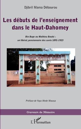 Couverture Les débuts de l'enseignement dans le Haut-Dahomey