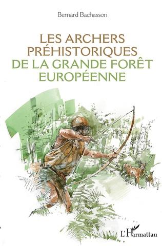 Couverture Les archers préhistoriques de la grande forêt européenne