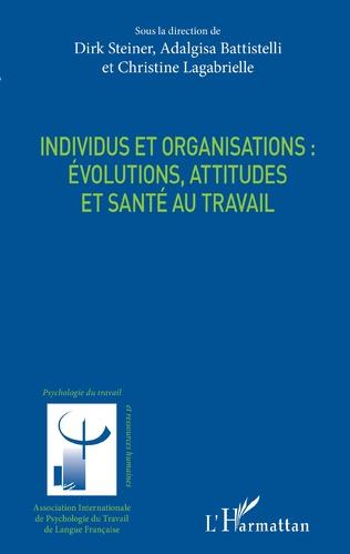 Couverture Individus et organisations : évolutions, attitudes et santé au travail