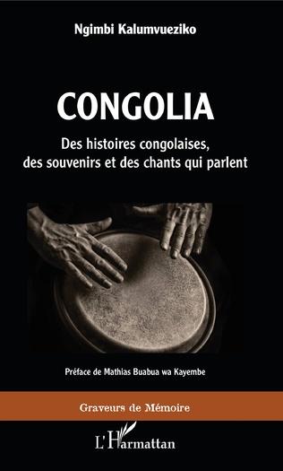 Couverture Congolia. Des histoires congolaises, des souvenirs et des chants qui parlent