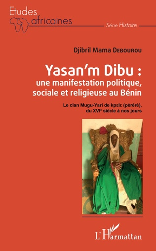 Couverture Yasan'm Dibu : une manifestation politique, sociale et religieuse au Bénin