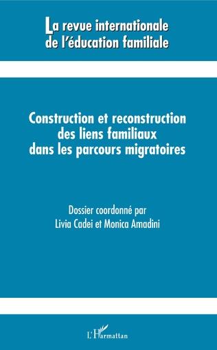 Couverture Construction et reconstruction des liens familiaux dans les parcours migratoires