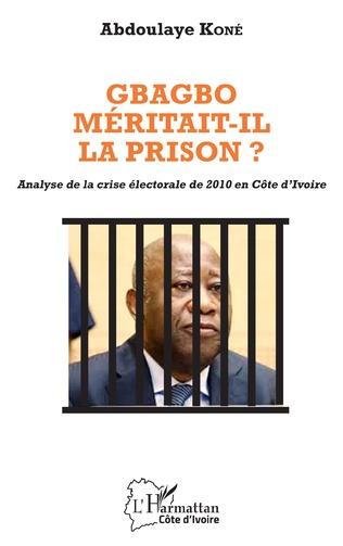 Couverture Gbagbo méritait-il la prison ?