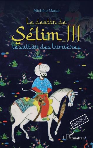 Couverture Le destin de Sêlim III