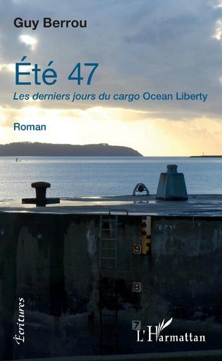 Couverture Eté 47. Les derniers jours du cargo Ocean Liberty