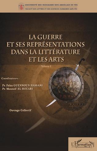 Couverture La guerre et ses représentations dans la littérature et les arts