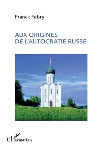 Couverture Aux origines de l'autocratie russe