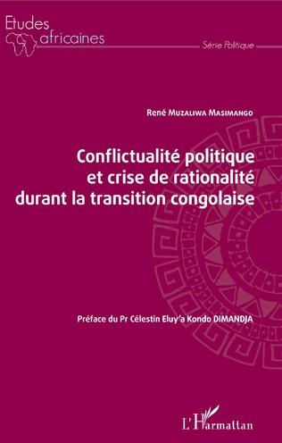 Couverture Conflictualité politique et crise de rationalité durant la transition congolaise